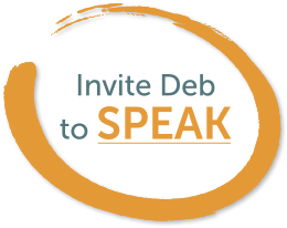 link to Scheduling / Invite Deb to speak at an event